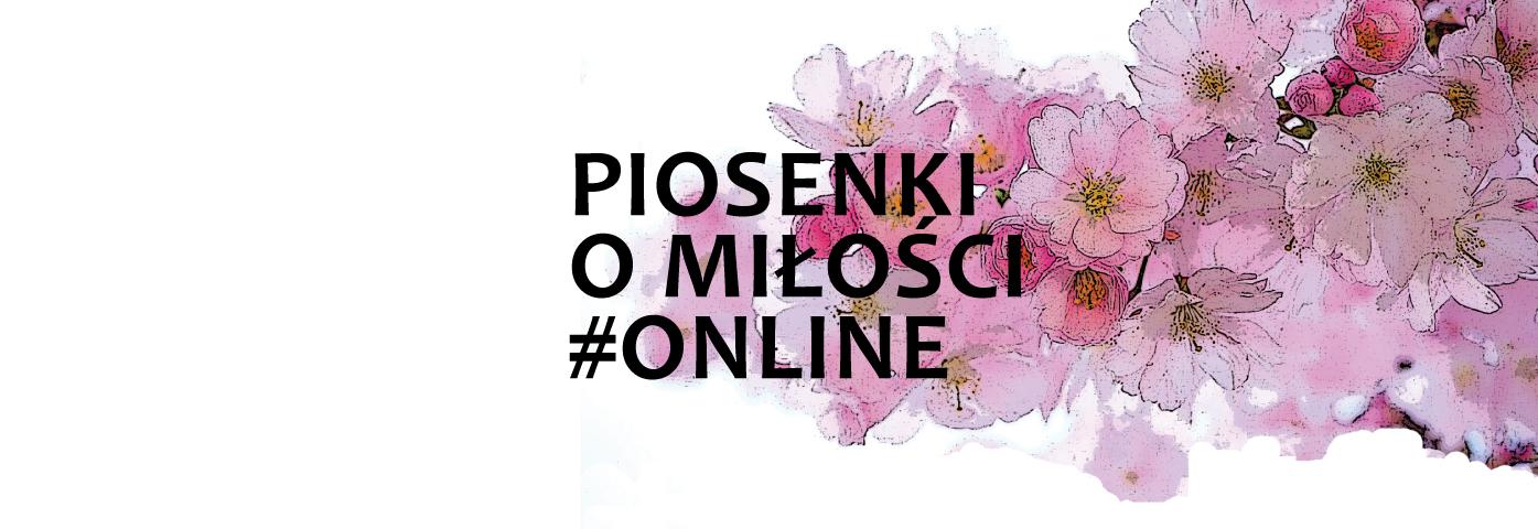 kwiaty i napis Piosenki o miłości. #Online