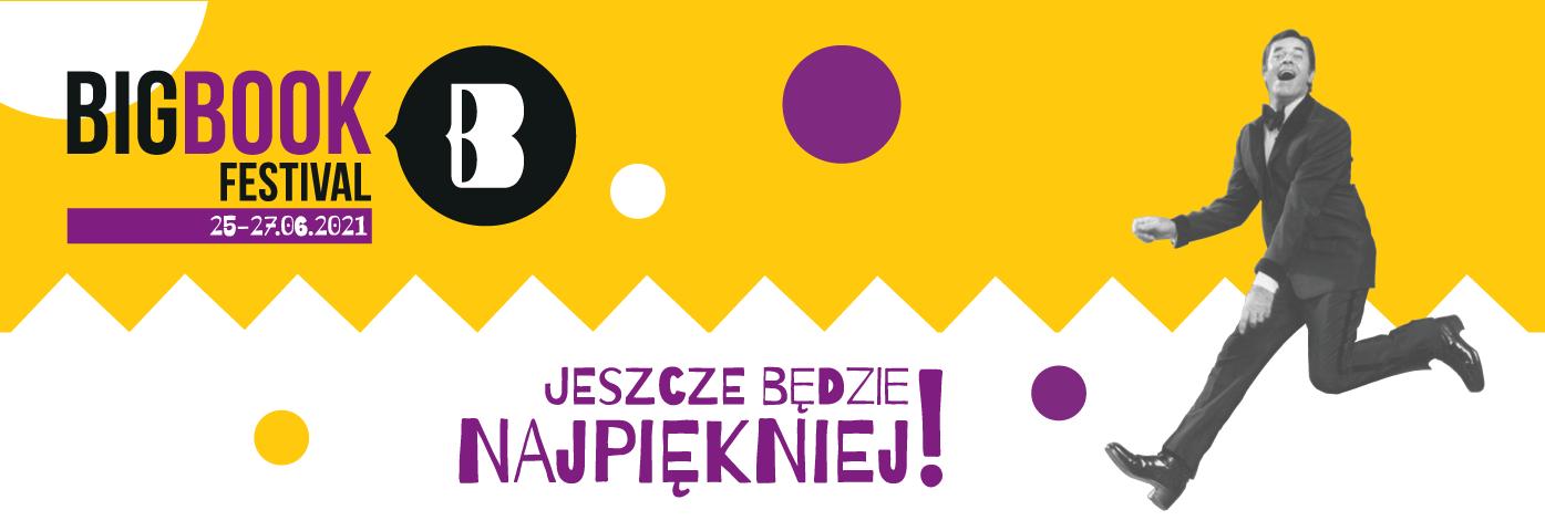 Big Book Festival 25-27.06 Jeszcze będzie najpiękniej!