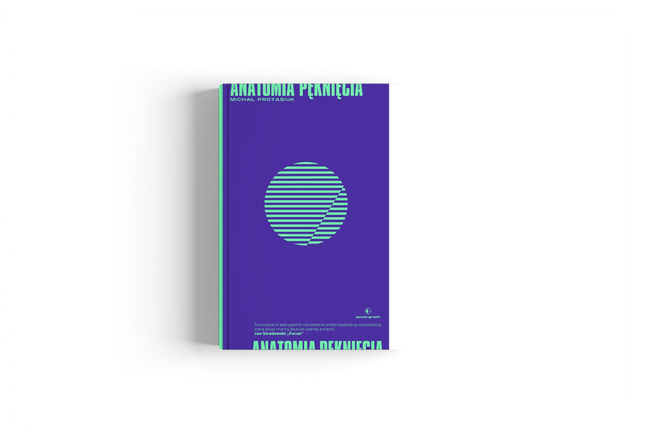 okładka książki, na fioletowym tle paski miętowe w kształcie koła oraz napis: Anatomia Pęknięcia, Michał Protasiuk