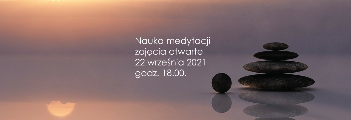 Nauka medytacji - zajęcia otwarte 22 września o godz. 18.00.